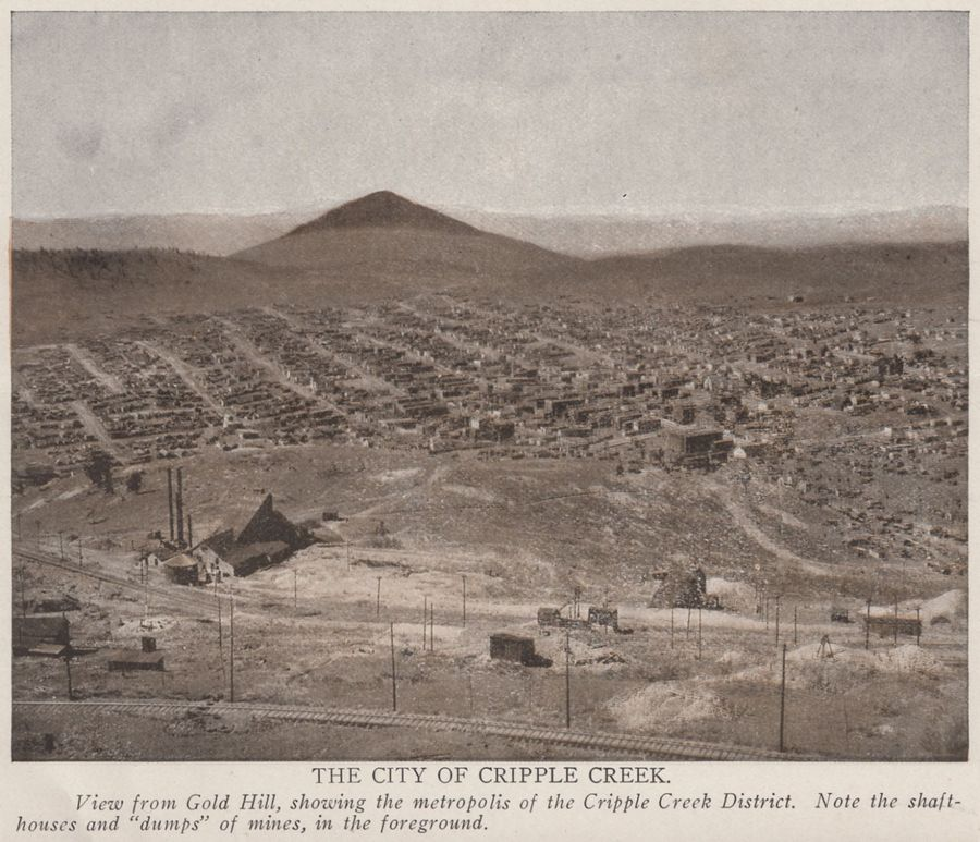 The City of Cripple Creek. View from Gold Hill, showing the Metropolis of the Cripple Creek District. Note the shafthouses and dumps of mines, in the foreground.