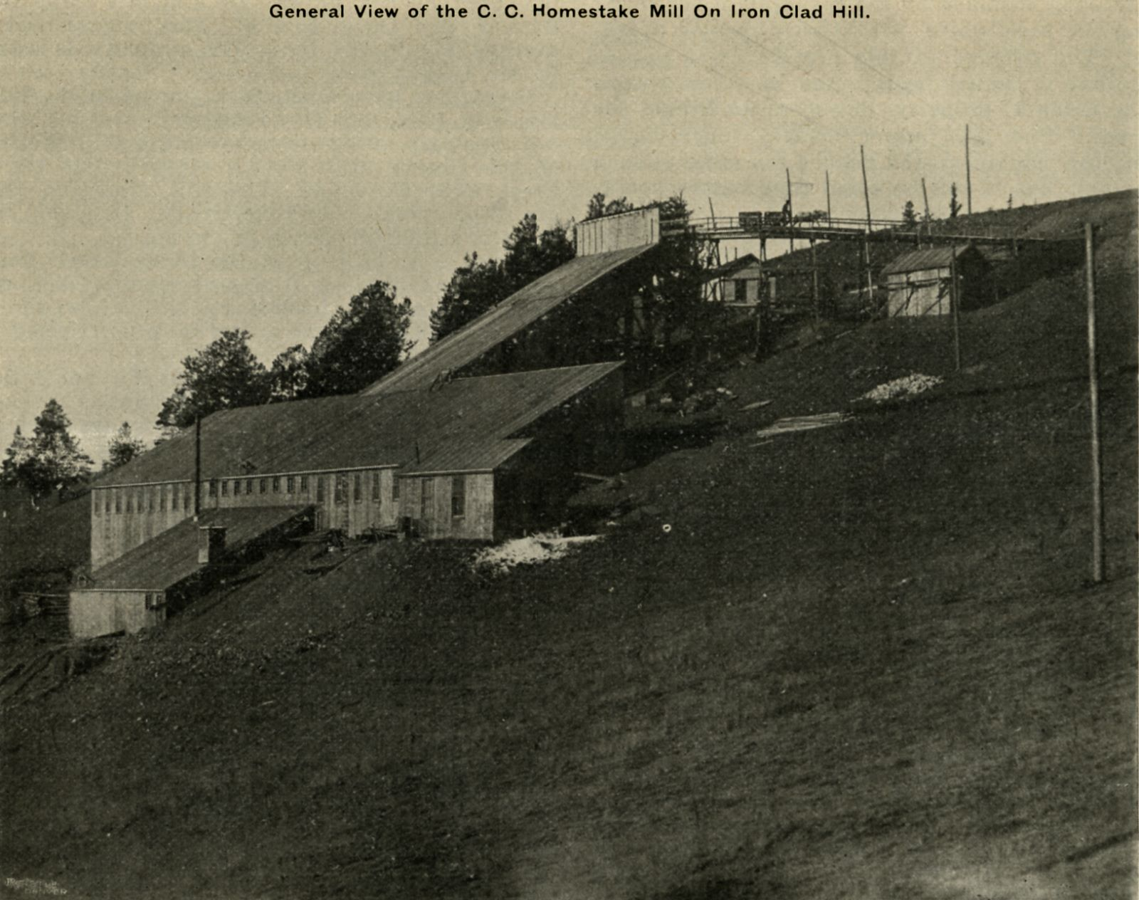 General View of the C. C. Homestake Mill on Iron Clad Hill.